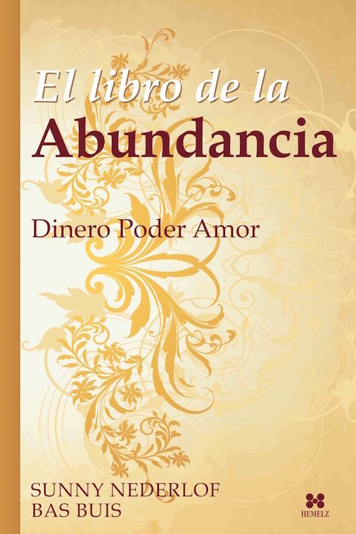 El Libro de Abundancia - Dinero, Poder y Amor